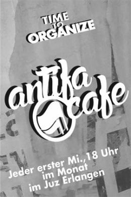 Antifa-Café Erlangen Raum zum Austausch von antifaschistisch engagierten Menschen. Jeden ersten Mittwoch um 18 Uhr im JuZ Erlangen!